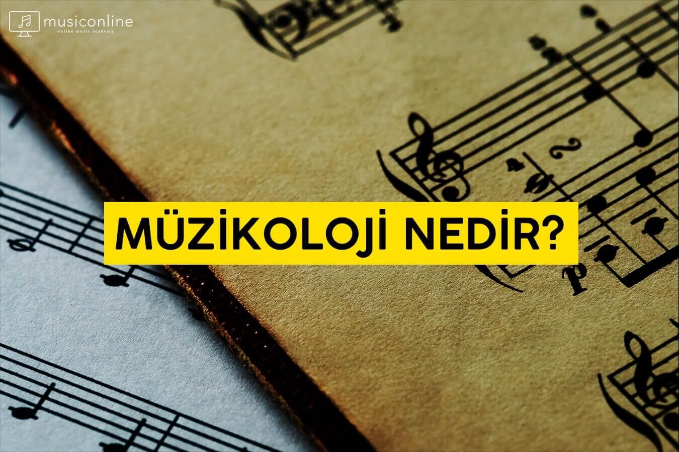 Müzikoloji Nedir?